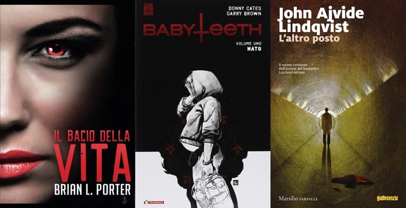 Le copertine dei libri Il Bacio della Vita, Babyteeth: 1 e L'altro posto