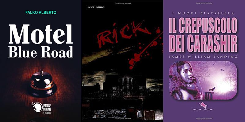 Le copertine dei libri Motel Blue Road, Rick e Il Crepuscolo dei Carashir