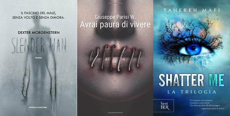 Le copertine dei libri horror Slender Man, Avrai paura di vivere e Shatter me. La trilogia