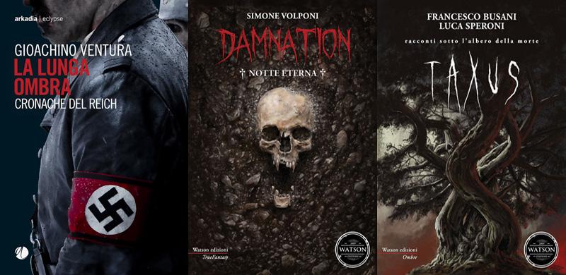 Le copertine dei libri La lunga ombra. Cronache del Reich, Damnation. Notte eterna e Taxus. Racconti sotto l'albero della morte